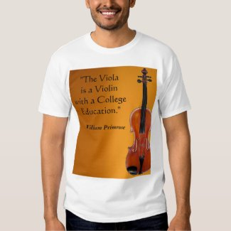 The Viola is a Violin with a College Education Funny T-Shirt