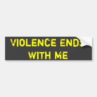 Violence Ends With Me Bumper Sticker