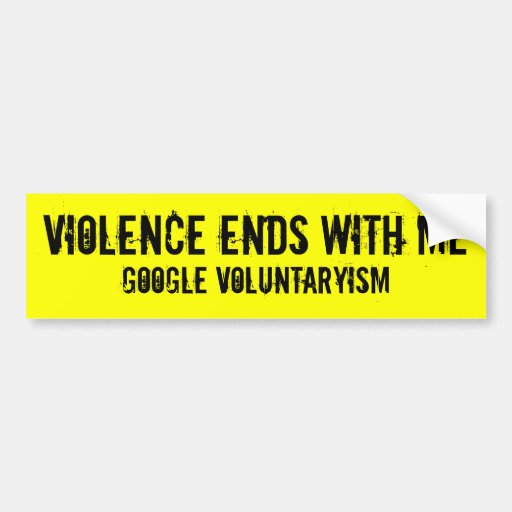 Violence Ends With Me voluntaryism Sticker Bumper Sticker