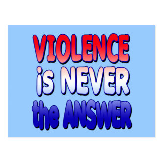 Violence is NEVER the Answer Tshirts Postcard