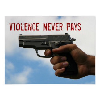 Violence Never Pays Poster