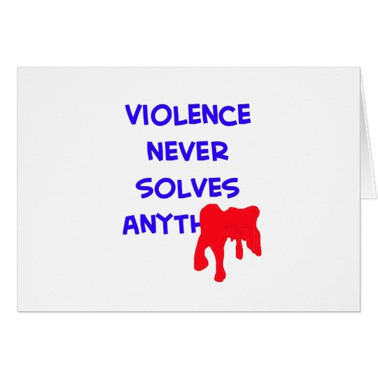 violence never solves anything blood card