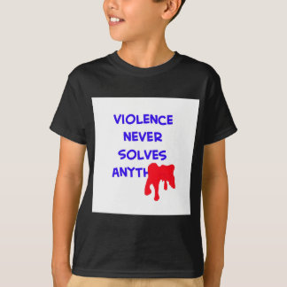 violence never solves anything blood T-Shirt