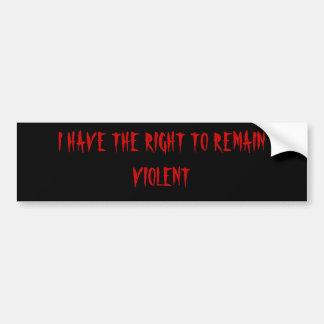 violent car bumper sticker