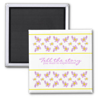 Violets - Tell the story you want to experience! 2 Inch Square Magnet
