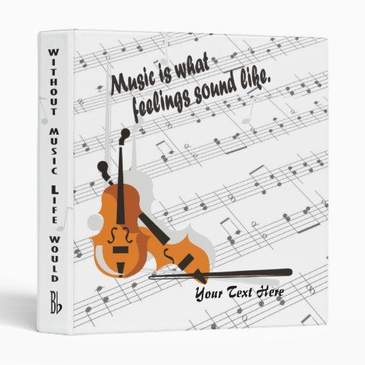 Violin Version - Music Is What Feelings Sound Like Binder