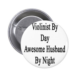 Violinist By Day Awesome Husband By Night Button