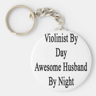 Violinist By Day Awesome Husband By Night Keychain