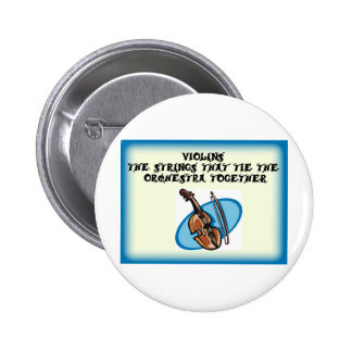 Violins- strings that hold the band together button