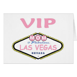 VIP MOM of Las Vegas Mother's Day Card