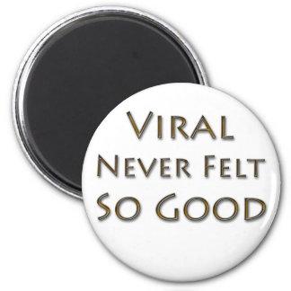 Viral nunca sentía tan bueno imán redondo 5 cm