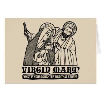 Virgin Mary? What if your Daughter Told That Story Card