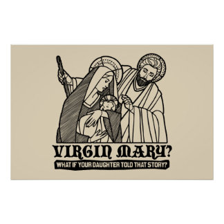 Virgin Mary? What if your Daughter Told That Story Poster