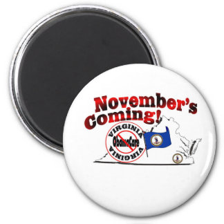 Virginia Anti ObamaCare – November's Coming! 2 Inch Round Magnet