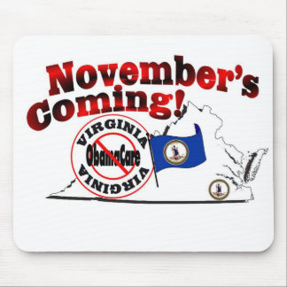 Virginia Anti ObamaCare – November's Coming! Mouse Pad