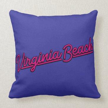 Beach Themed Virginia Beach neon sign in magenta Throw Pillow
