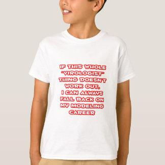 Virologist Humor ... Modeling Career T-Shirt