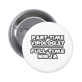 Virologist / Ninja Pinback Button