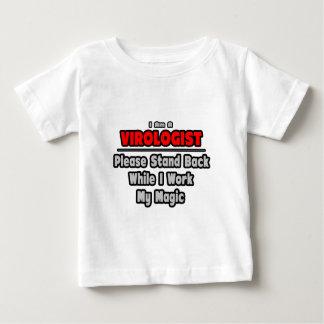 Virologist ... Stand Back ... Work My Magic Baby T-Shirt