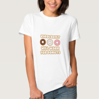 Virologist .. Will Work For Donuts Tee Shirt