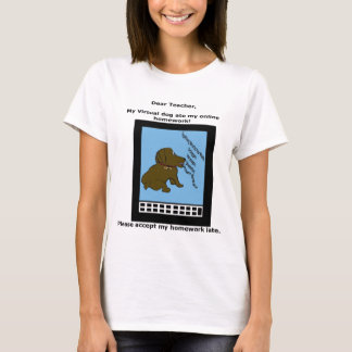 Virtual pet ate online homework T-Shirt