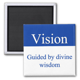 Vision - Guided by divine wisdom 2 Inch Square Magnet