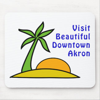 Visit Beautiful Downtown Akron Mouse Pad