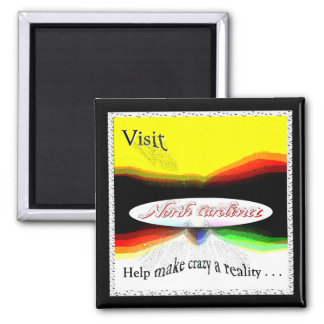 Visit North Carolina! Help make crazy a reality! 2 Inch Square Magnet