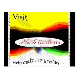 Visit North Carolina! Help make crazy a reality! Postcard