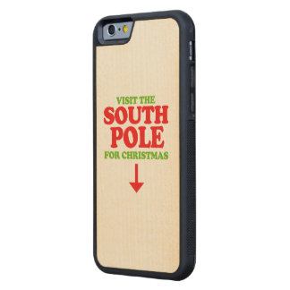 Visit the South Pole -- Holiday Humor Carved® Maple iPhone 6 Bumper