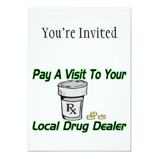 Visit To Your Local Drug Dealer Card