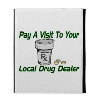 Visit To Your Local Drug Dealer iPad Folio Covers