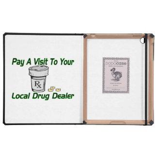 Visit To Your Local Drug Dealer iPad Folio Case
