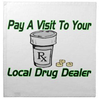 Visit To Your Local Drug Dealer Cloth Napkin