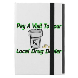 Visit To Your Local Drug Dealer Cover For iPad Mini