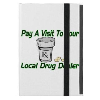 Visit To Your Local Drug Dealer iPad Mini Case