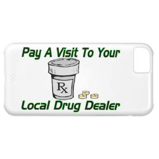 Visit To Your Local Drug Dealer iPhone 5C Cover