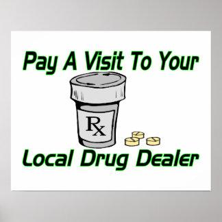 Visit To Your Local Drug Dealer Poster