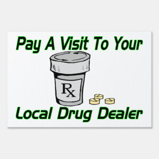 Visit To Your Local Drug Dealer Sign