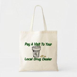 Visit To Your Local Drug Dealer Tote Bag