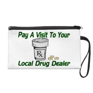 Visit To Your Local Drug Dealer Wristlet Purse
