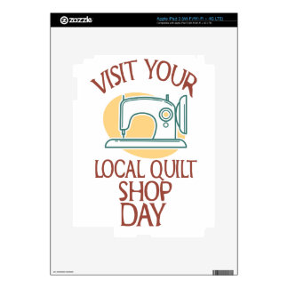 Visit Your Local Quilt Shop Day - Appreciation Day iPad 3 Decals