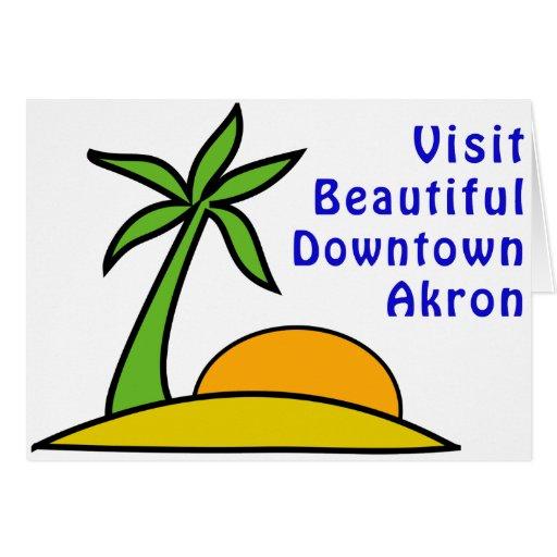 Visita Akron céntrica hermosa Tarjeta De Felicitación