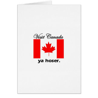 Visita Canadá Ya Hoser Tarjeta De Felicitación