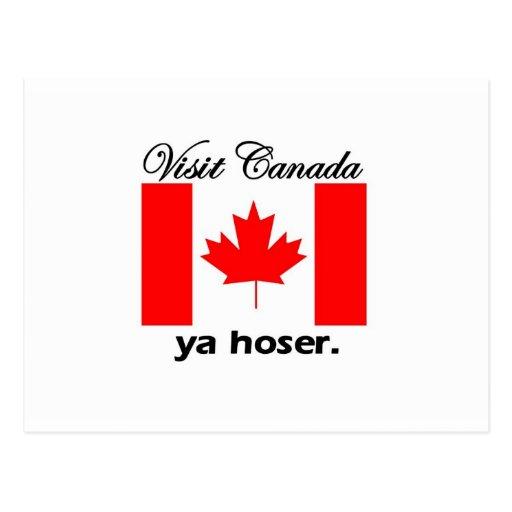 Visita Canadá Ya Hoser Tarjeta Postal