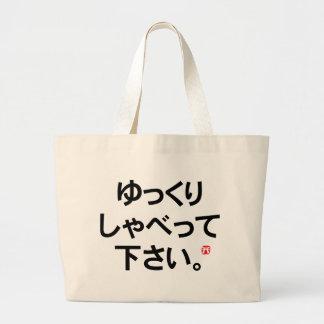 Visitors to Japan item - Speak slowly Large Tote Bag