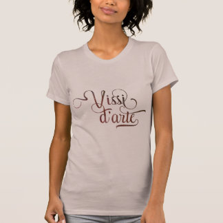 Vissi d'arte ornamental typographic light shirt