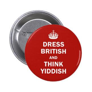 Vista a Británicos y piense el Yiddish Pin Redondo De 2 Pulgadas