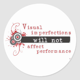 Visual Imperfections Will Not Affect Performance Sticker