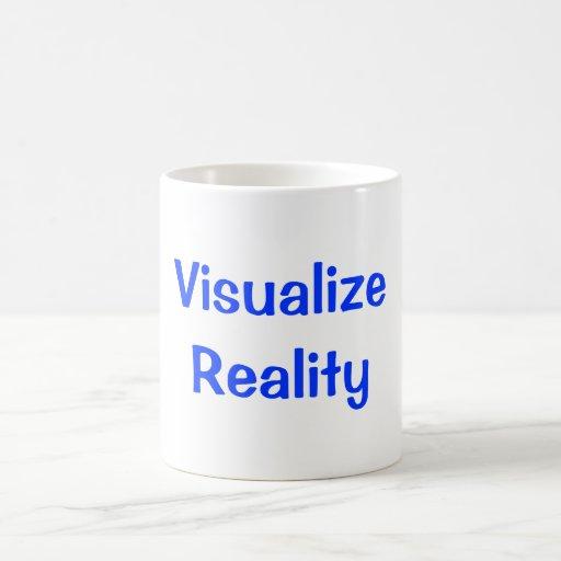Visualice la realidad taza